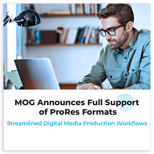 MOG announces full support of ProRes Formats highlights